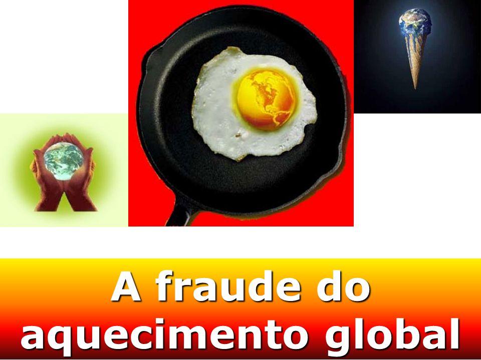 A fraude do aquecimento global