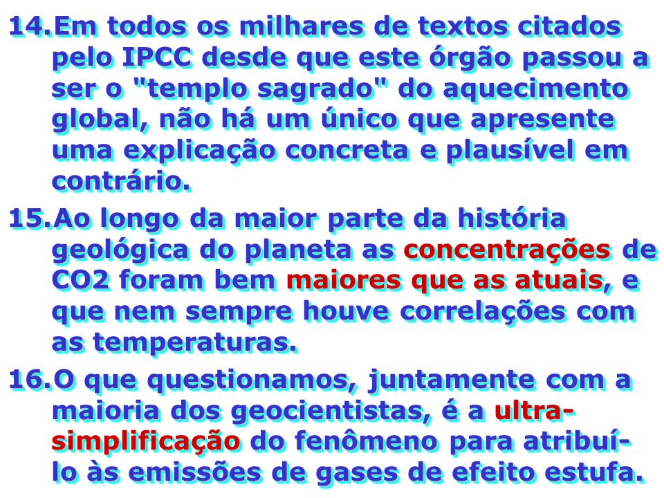 14.Em todos os milhares de textos citados pelo IPCC desde que este órgão passou a ser o