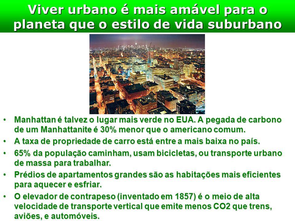 Viver urbano é mais amável para o planeta que o estilo de vida suburbano Manhattan é talvez o lugar mais verde no EUA. A pegada de carbono de um Manha