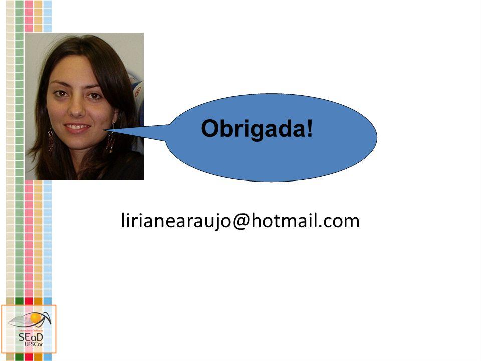 lirianearaujo@hotmail.com Obrigada!