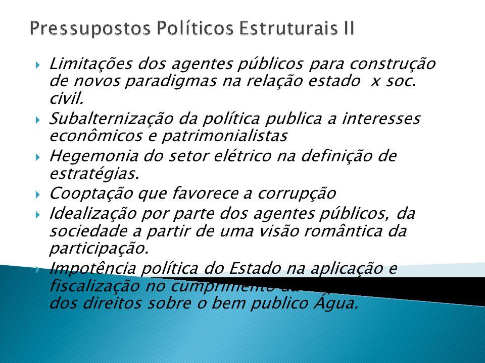 Limitações dos agentes públicos para construção de novos paradigmas na relação estado x soc. civil. Subalternização da política publica a interesses e