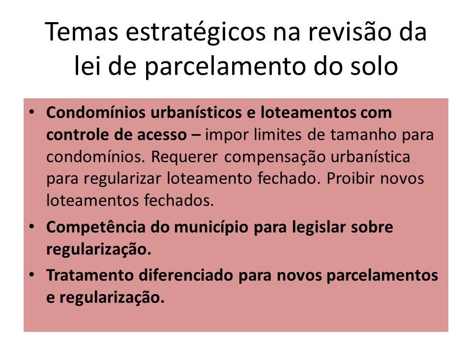 Temas estratégicos na revisão da lei de parcelamento do solo Condomínios urbanísticos e loteamentos com controle de acesso – impor limites de tamanho