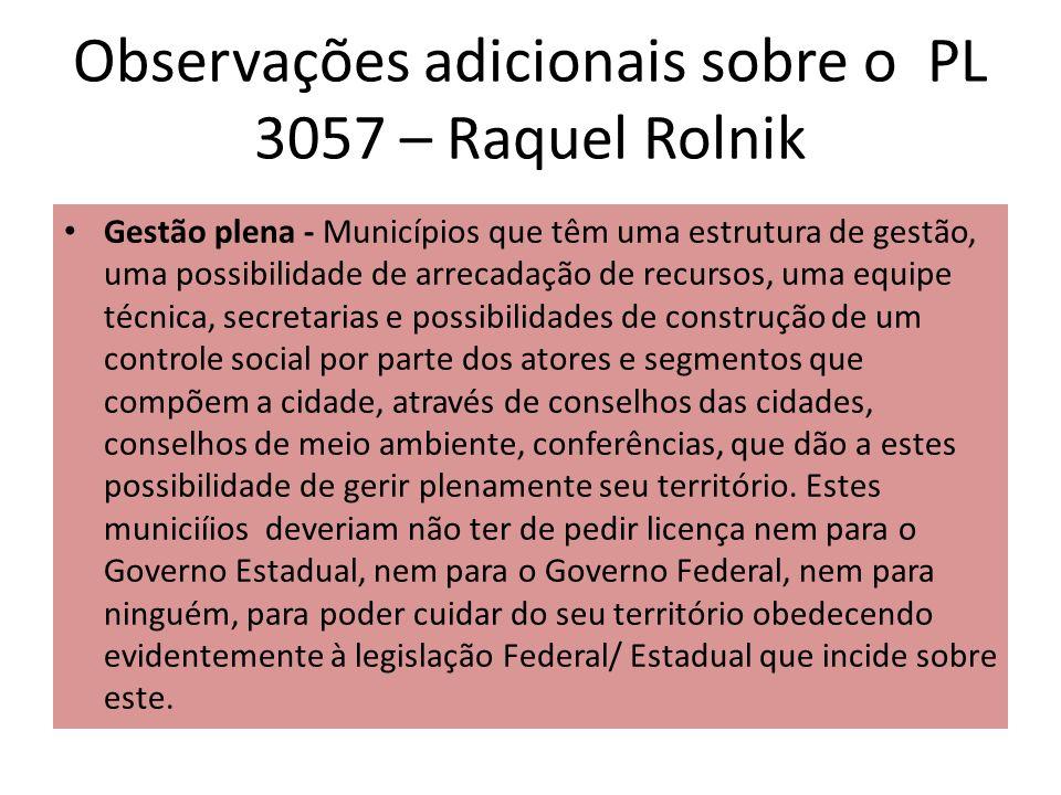 Observações adicionais sobre o PL 3057 – Raquel Rolnik Gestão plena - Municípios que têm uma estrutura de gestão, uma possibilidade de arrecadação de