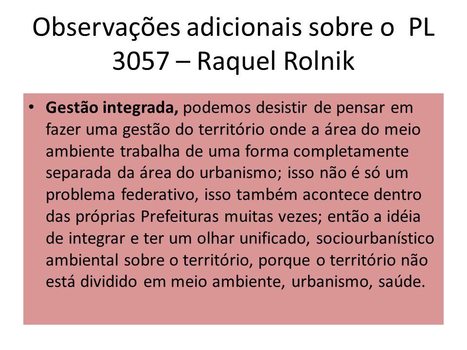 Observações adicionais sobre o PL 3057 – Raquel Rolnik Gestão integrada, podemos desistir de pensar em fazer uma gestão do território onde a área do m