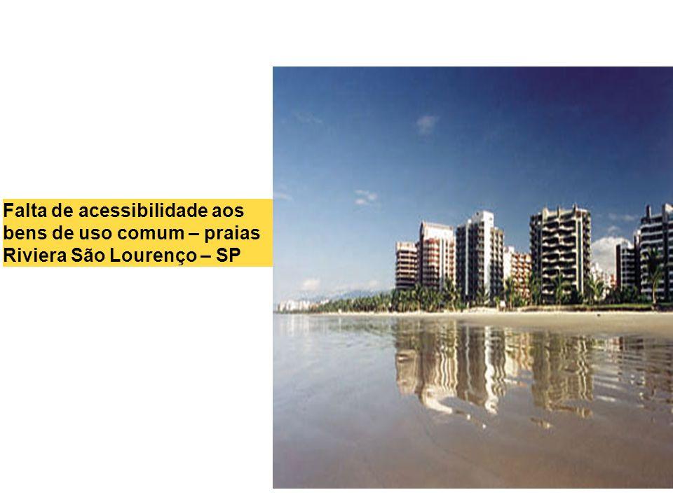 Falta de acessibilidade aos bens de uso comum – praias Riviera São Lourenço – SP