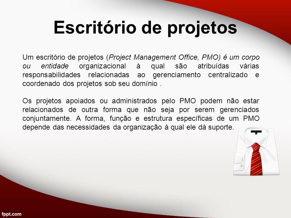 Escritório de projetos Um escritório de projetos (Project Management Office, PMO) é um corpo ou entidade organizacional à qual são atribuídas várias r