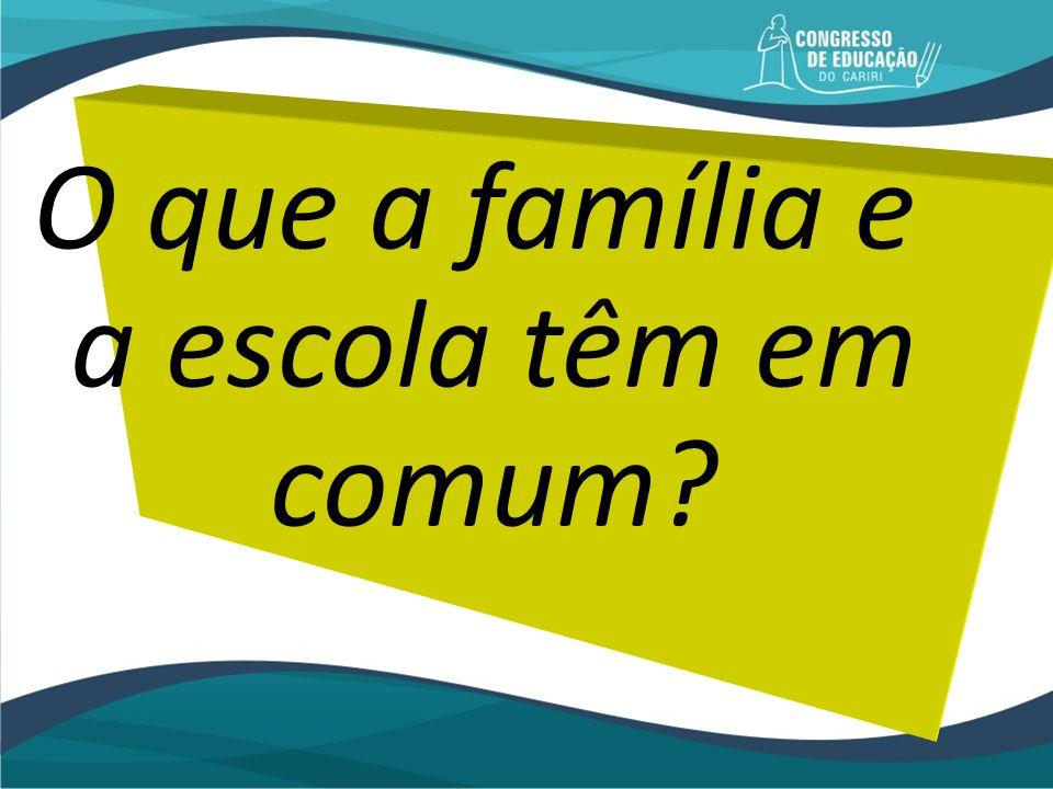 O que a família e a escola têm em comum?