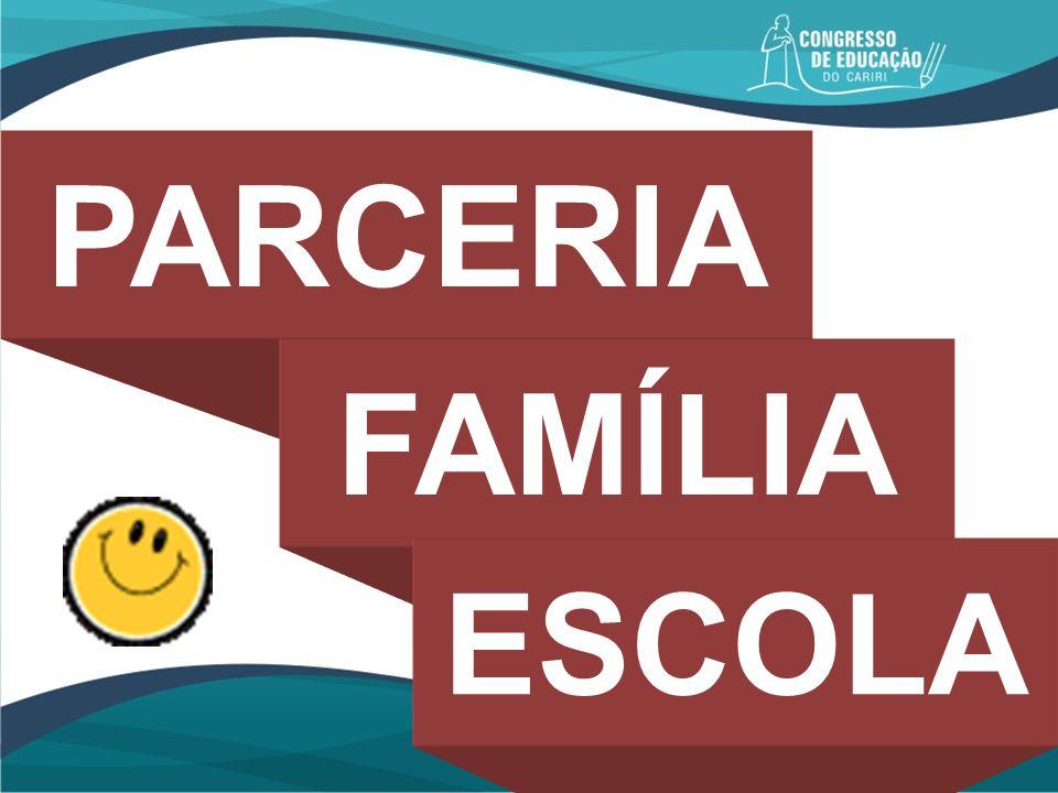 PARCERIA FAMÍLIA ESCOLA