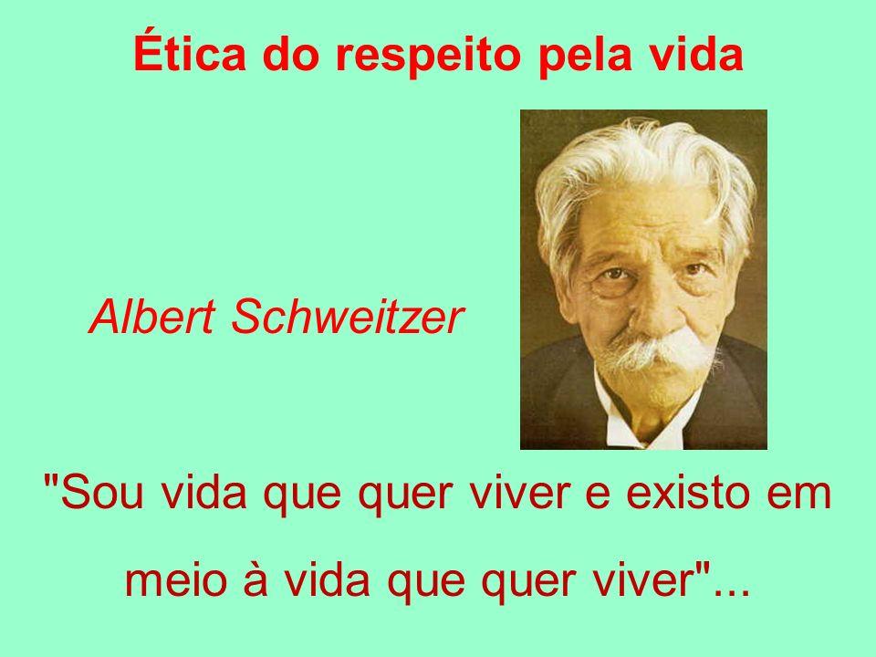 Ética do respeito pela vida Albert Schweitzer