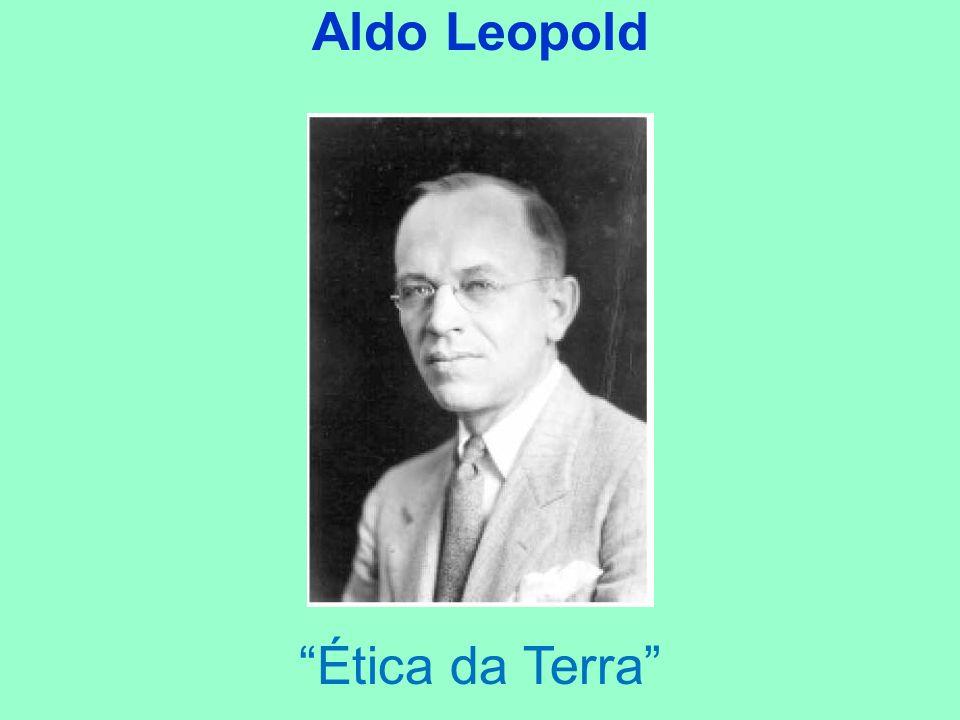 Aldo Leopold Ética da Terra