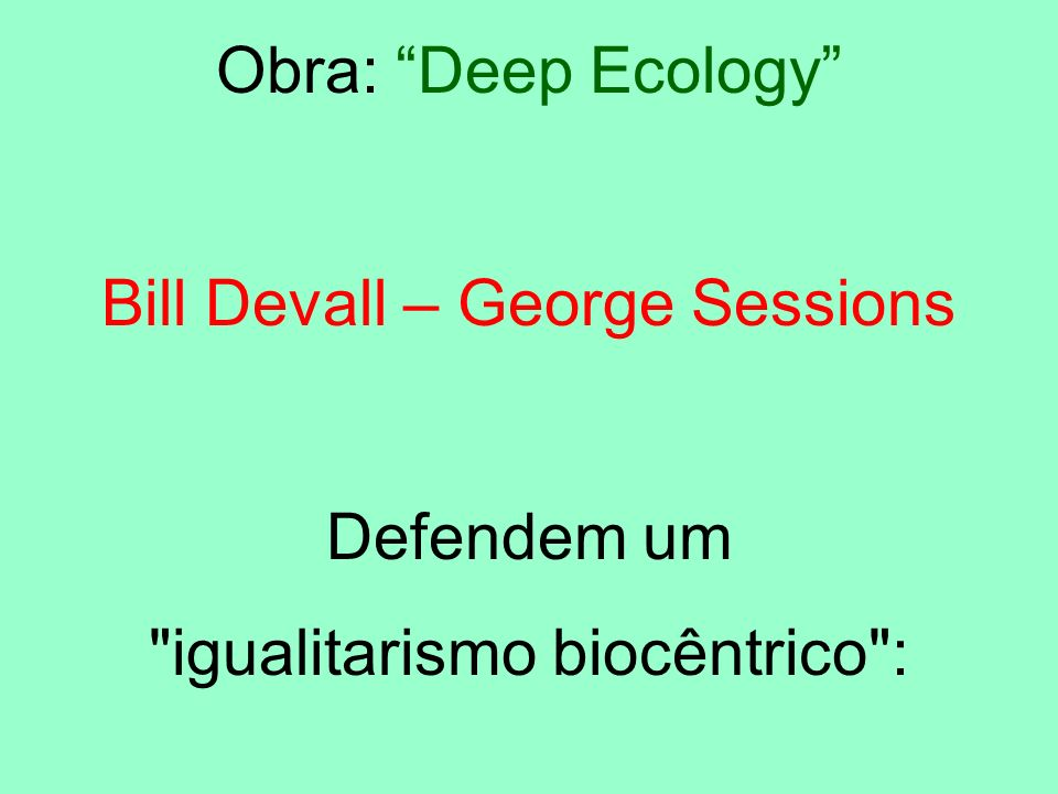 Obra: Deep Ecology Bill Devall – George Sessions Defendem um