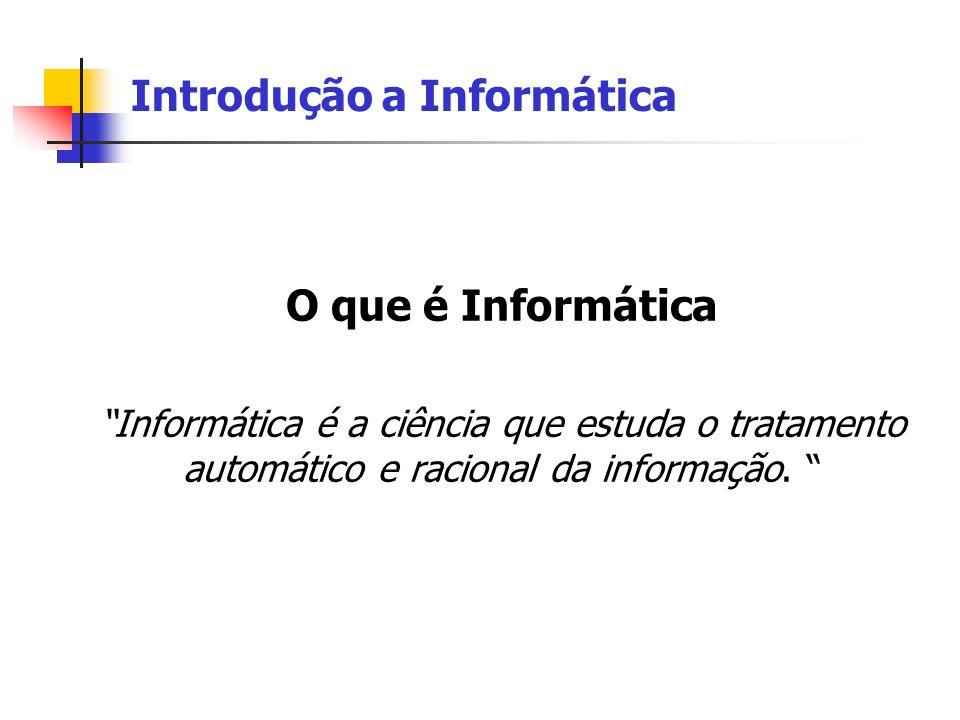 Introdução a Informática Unidades de Entrada de Dados Estas unidades têm por missão receber as informações de um ou mais meios e transferi-las para a memória principal.