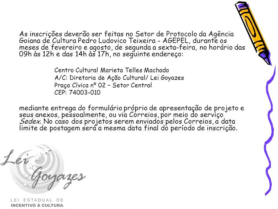 As inscrições deverão ser feitas no Setor de Protocolo da Agência Goiana de Cultura Pedro Ludovico Teixeira - AGEPEL, durante os meses de fevereiro e