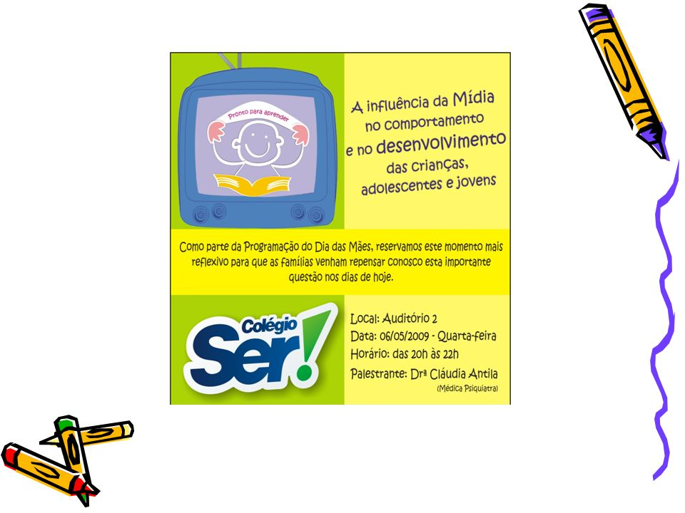 A influência da mídia : Efeitos Positivos Habilidades Cognitivas: 1.leitura 2.vocabulário 3.matemática 4.resolução de problemas 5.