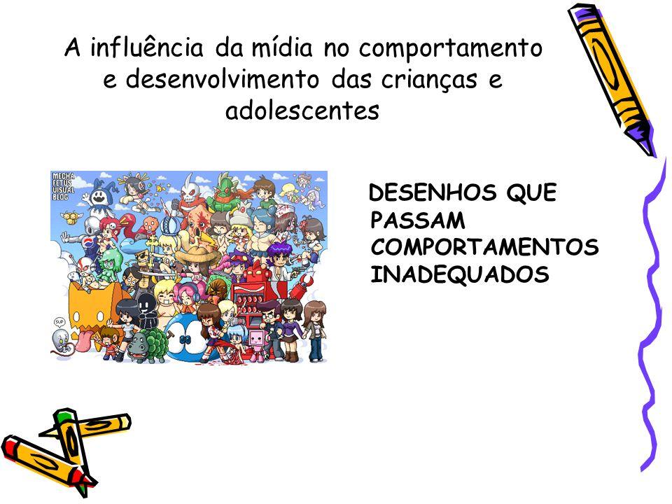 A influência da mídia no comportamento e desenvolvimento das crianças e adolescentes A QUESTÃO DA INTERNET PARA OS ADOLESCENTES