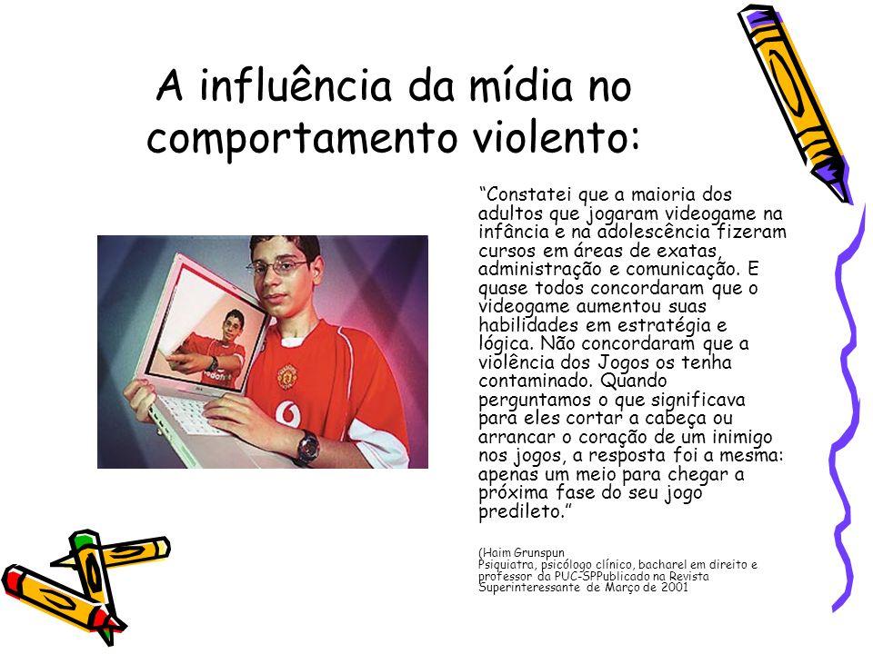 A influência da mídia no comportamento violento: Constatei que a maioria dos adultos que jogaram videogame na infância e na adolescência fizeram curso
