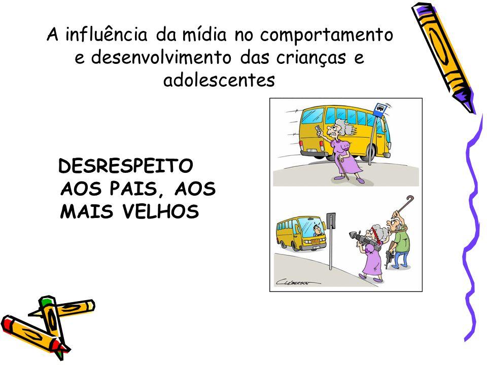 A influência da mídia no comportamento e desenvolvimento das crianças e adolescentes No Brasil: Os jovens de 4 a 17 anos assistem TV em média 3,5hs/dia (dados do site Midiativa por Flávio Ferrari, diretor executivo do IBOPE Midia, 2004)