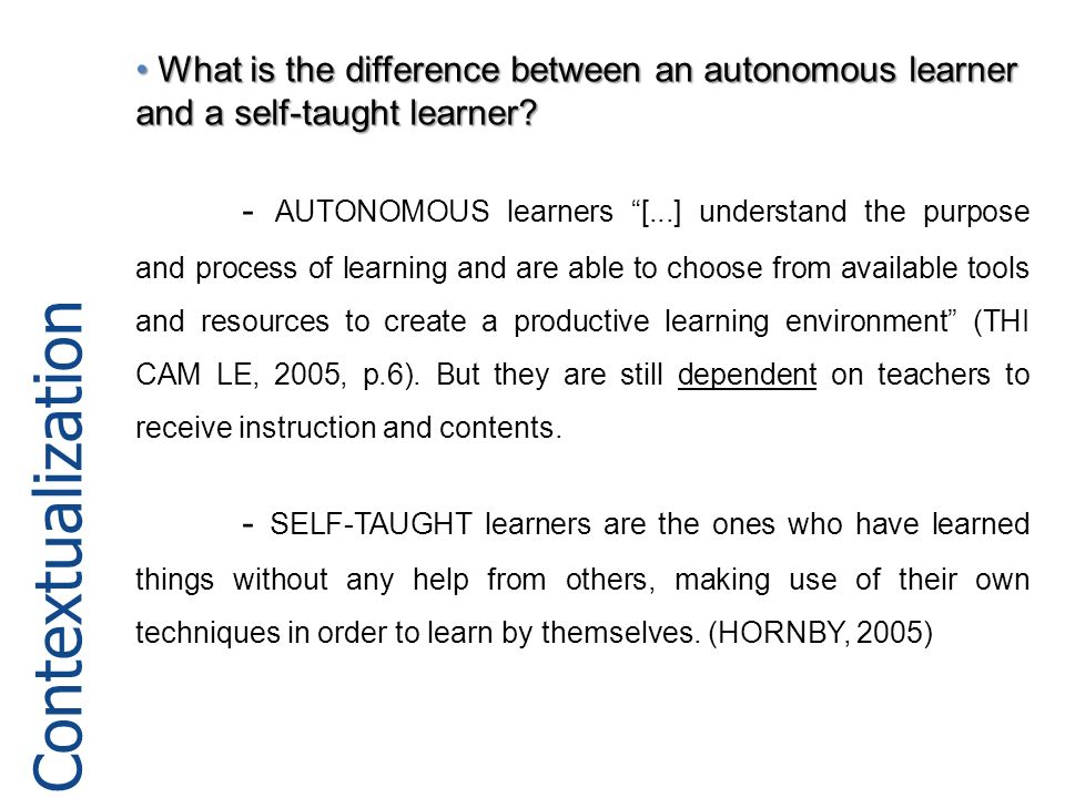 What is the difference between an autonomous learner and a self-taught learner.