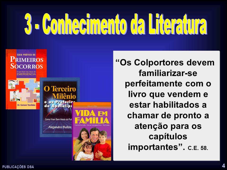 4 Os Colportores devem familiarizar-se perfeitamente com o livro que vendem e estar habilitados a chamar de pronto a atenção para os capítulos importa