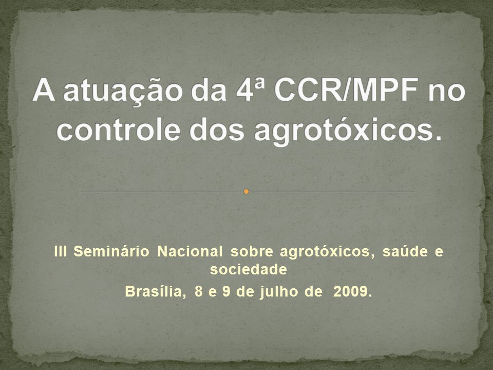 III Seminário Nacional sobre agrotóxicos, saúde e sociedade Brasília, 8 e 9 de julho de 2009.