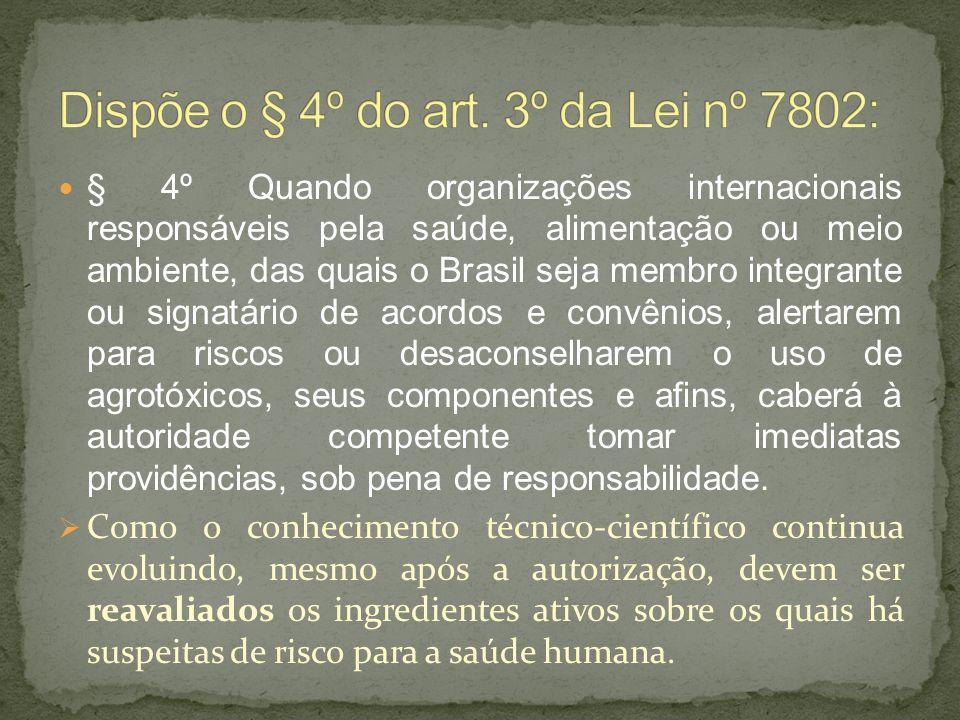 § 4º Quando organizações internacionais responsáveis pela saúde, alimentação ou meio ambiente, das quais o Brasil seja membro integrante ou signatário