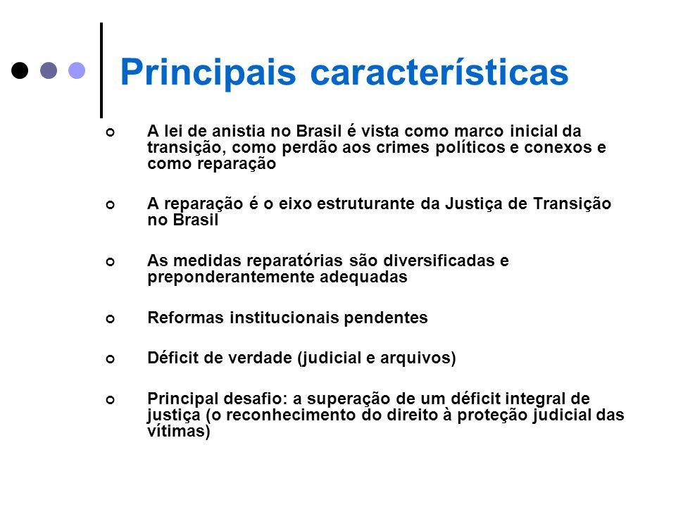 Principais características A lei de anistia no Brasil é vista como marco inicial da transição, como perdão aos crimes políticos e conexos e como repar