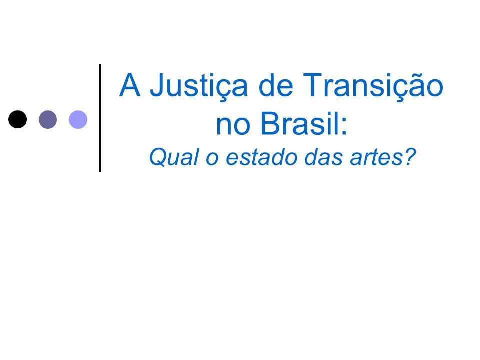 A Justiça de Transição no Brasil: Qual o estado das artes?