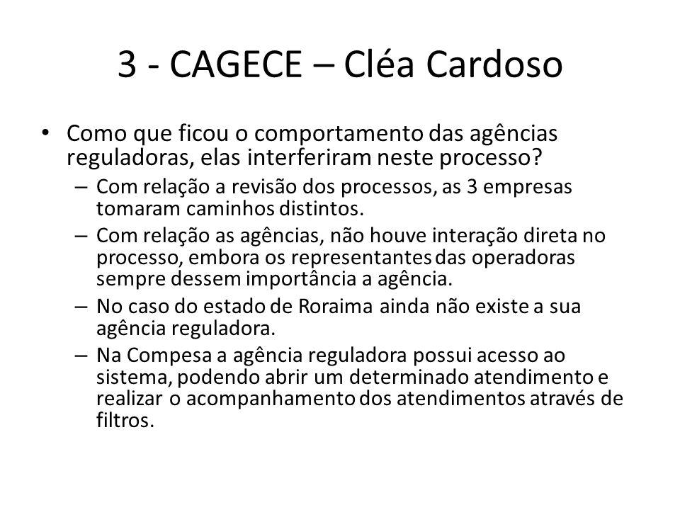 3 - CAGECE – Cléa Cardoso Como que ficou o comportamento das agências reguladoras, elas interferiram neste processo? – Com relação a revisão dos proce