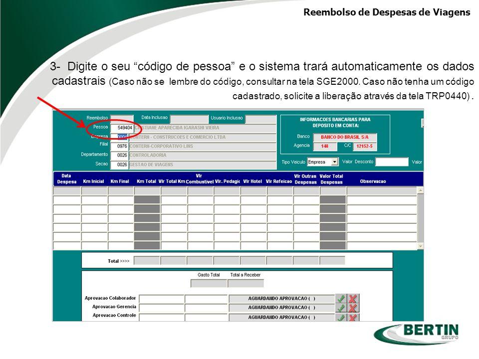Reembolso de Despesas de Viagens 3- Digite o seu código de pessoa e o sistema trará automaticamente os dados cadastrais (Caso não se lembre do código,
