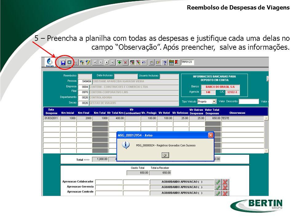 Reembolso de Despesas de Viagens 6- Após salvar, clique no ícone indicado abaixo, referente a Aprovação Colaborador.