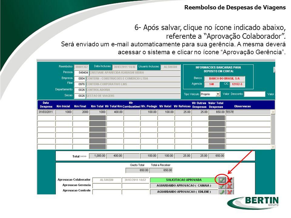 Reembolso de Despesas de Viagens 7 - Após a aprovação da sua gerência, você será comunicado por e- mail.