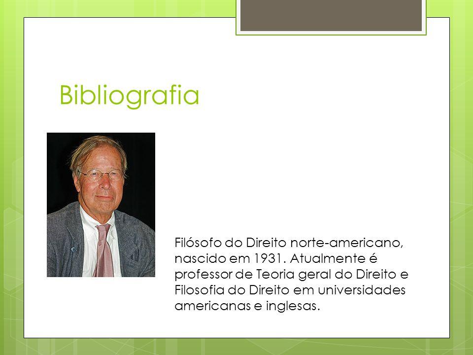 Bibliografia Filósofo do Direito norte-americano, nascido em 1931. Atualmente é professor de Teoria geral do Direito e Filosofia do Direito em univers