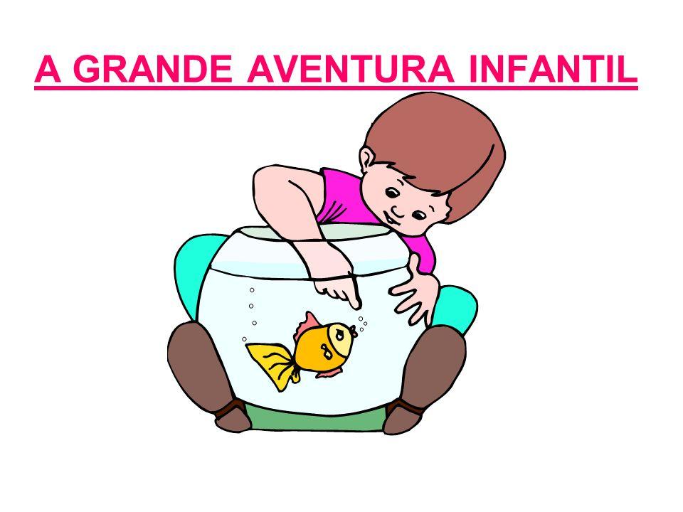 A GRANDE AVENTURA INFANTIL