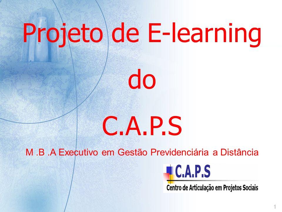 Projeto de E-learning do C.A.P.S M.B.A Executivo em Gestão Previdenciária a Distância