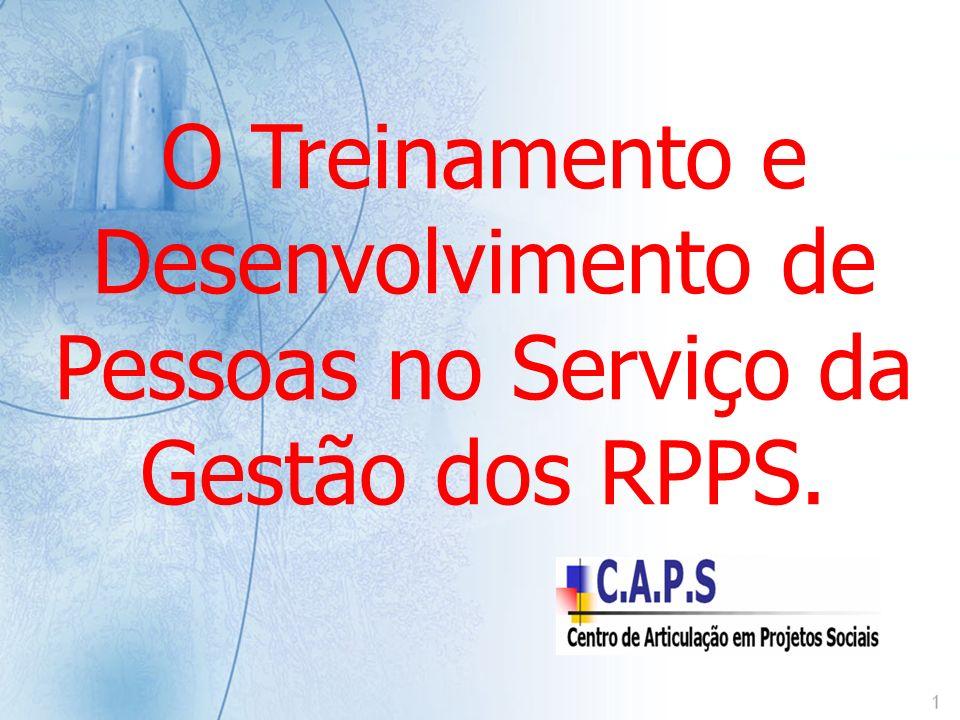 O Treinamento e Desenvolvimento de Pessoas no Serviço da Gestão dos RPPS.