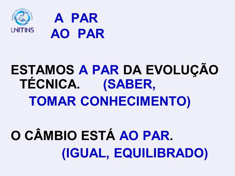 A CERCA, ACERCA CERCA DE, HÁ CERCA DE