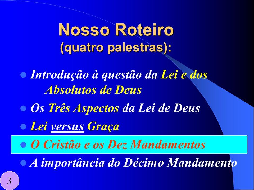 UM ÚLTIMO PONTO A RESSALTAR.14 O aspecto PRAGMÁTICO da Lei de Deus.