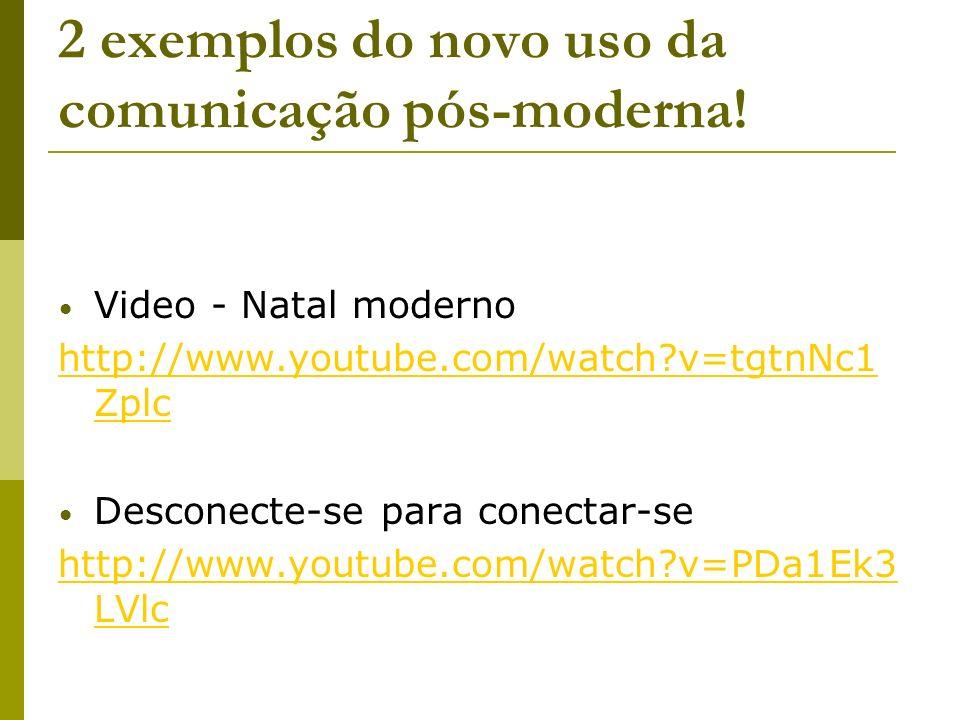 2 exemplos do novo uso da comunicação pós-moderna! Video - Natal moderno http://www.youtube.com/watch?v=tgtnNc1 Zplc Desconecte-se para conectar-se ht