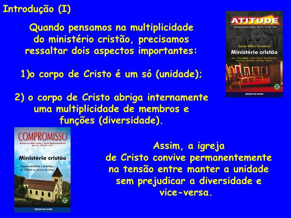 Ministério Cristão Sua multiplicidade Ef 4.14-16 7.