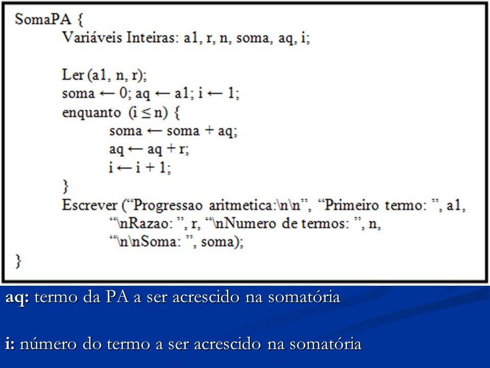 aq: termo da PA a ser acrescido na somatória i: número do termo a ser acrescido na somatória