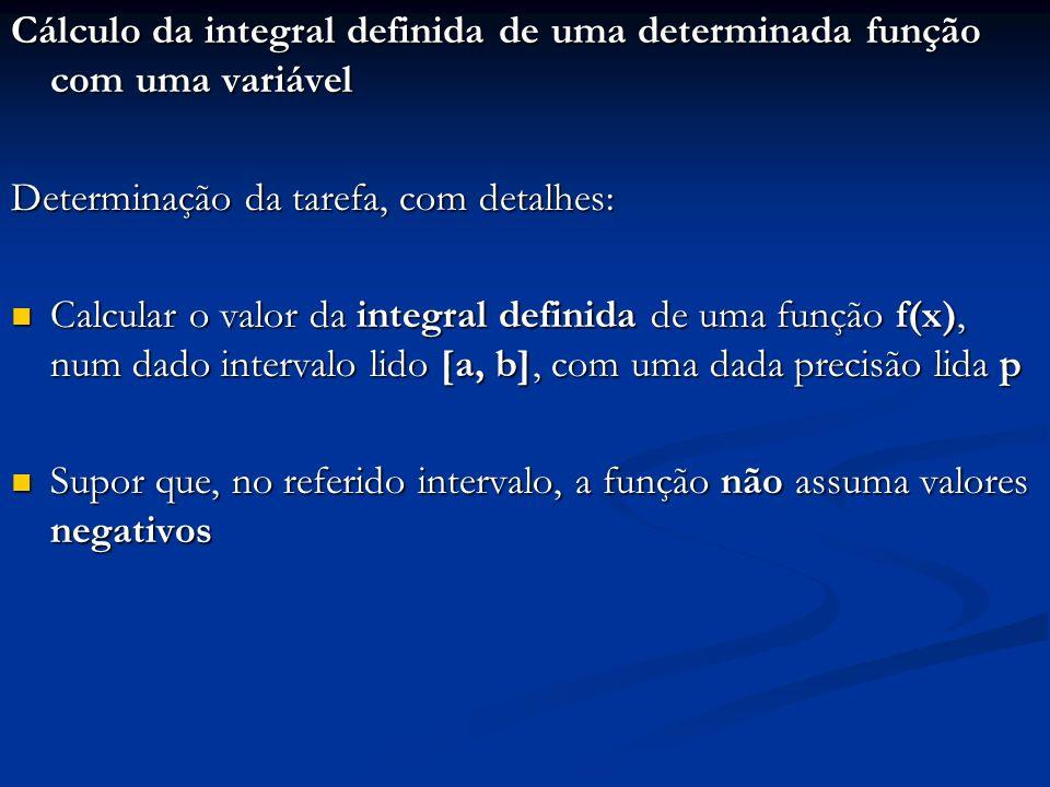 Cálculo da integral definida de uma determinada função com uma variável Determinação da tarefa, com detalhes: Calcular o valor da integral definida de