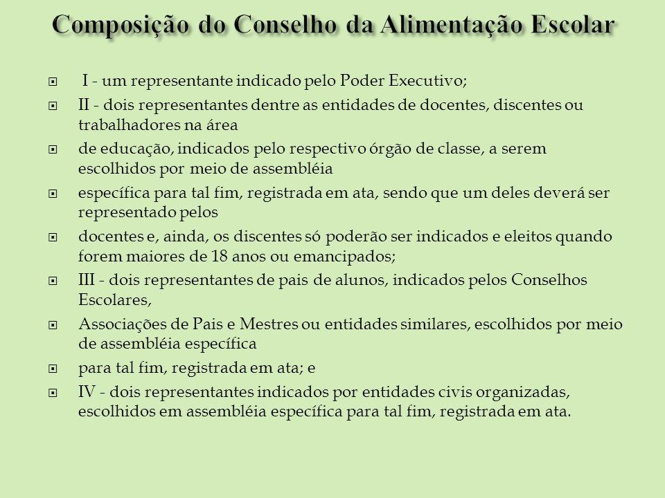 I - um representante indicado pelo Poder Executivo; II - dois representantes dentre as entidades de docentes, discentes ou trabalhadores na área de ed