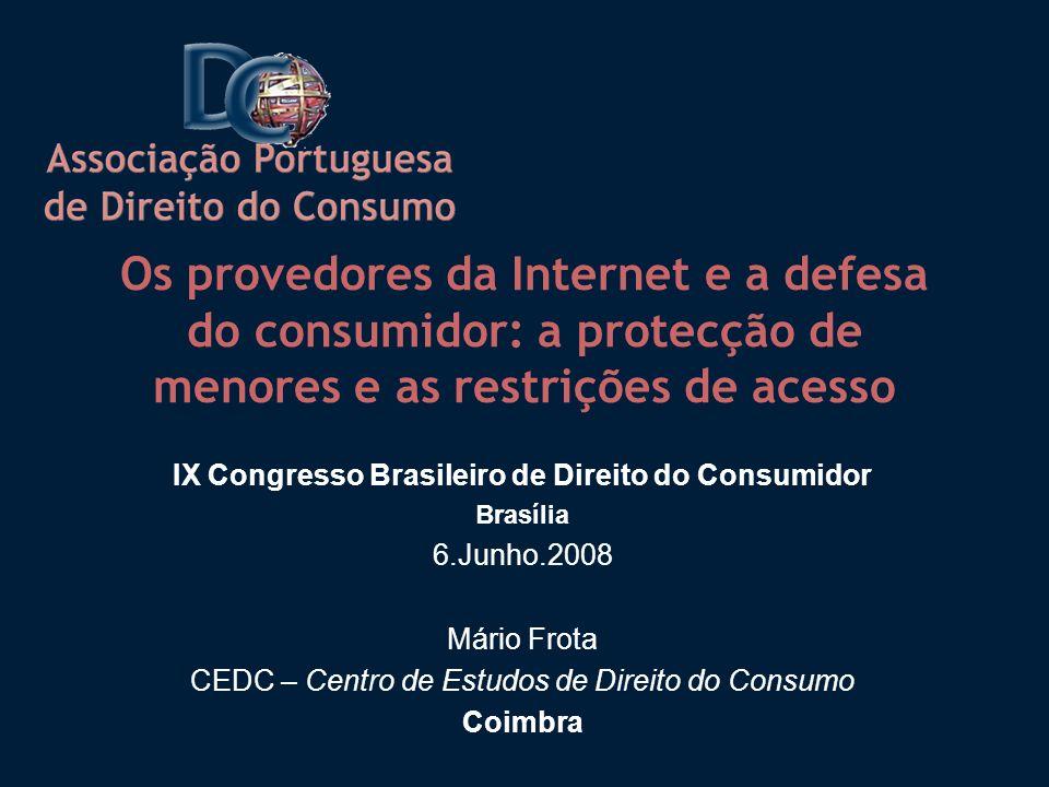 Os provedores da Internet e a defesa do consumidor: a protecção de menores e as restrições de acesso IX Congresso Brasileiro de Direito do Consumidor