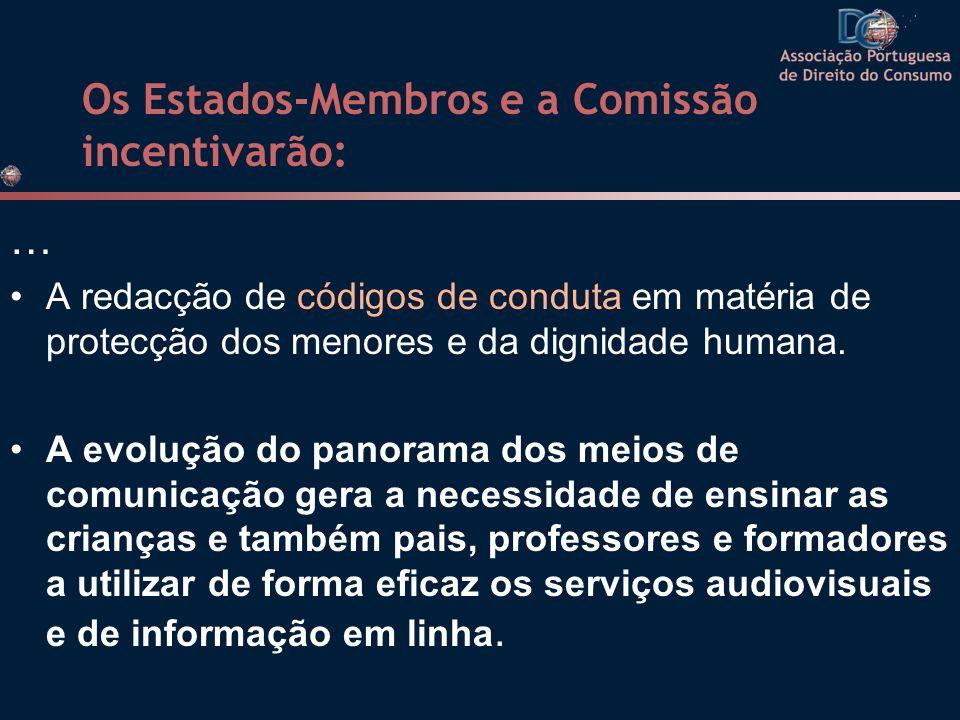 Os Estados-Membros e a Comissão incentivarão: … A redacção de códigos de conduta em matéria de protecção dos menores e da dignidade humana. A evolução