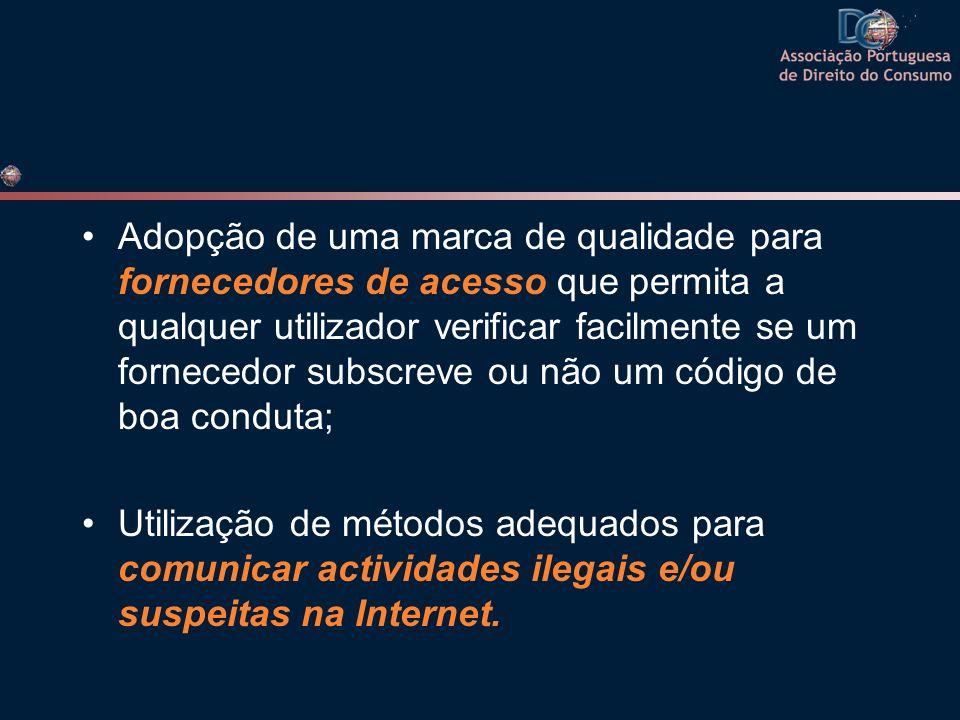 Adopção de uma marca de qualidade para fornecedores de acesso que permita a qualquer utilizador verificar facilmente se um fornecedor subscreve ou não