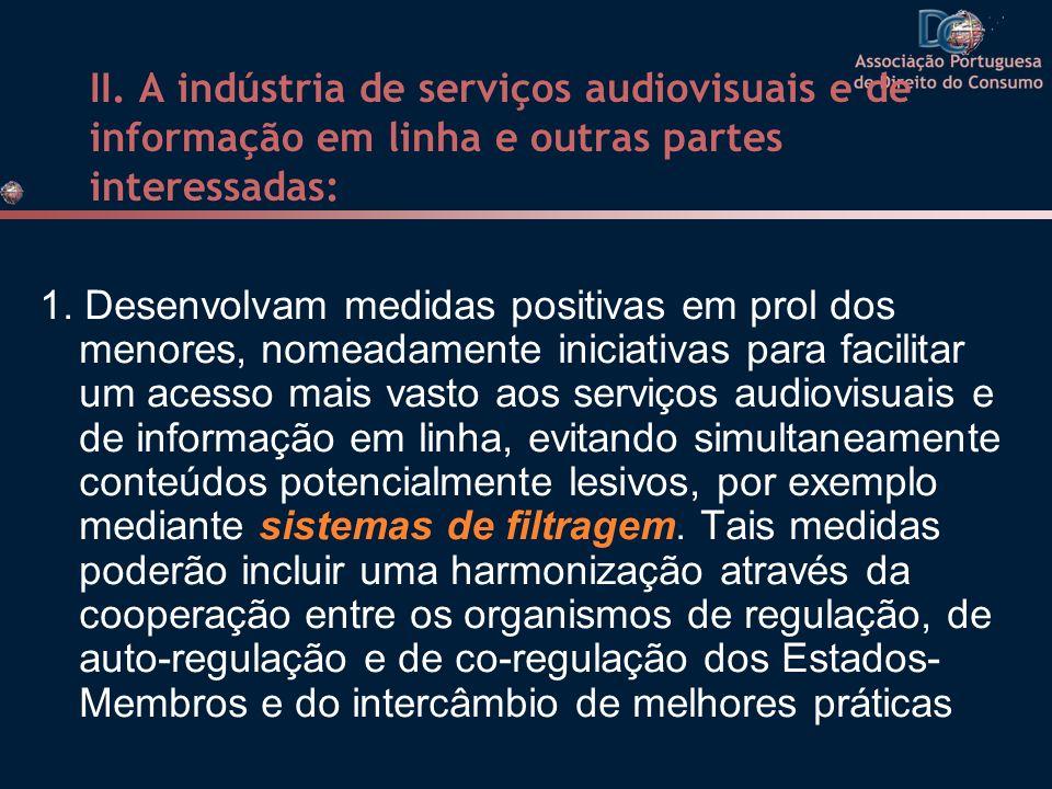 II. A indústria de serviços audiovisuais e de informação em linha e outras partes interessadas: 1. Desenvolvam medidas positivas em prol dos menores,