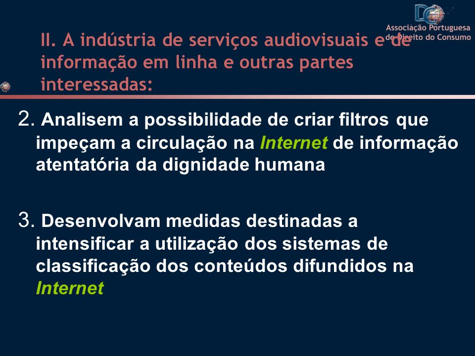 II. A indústria de serviços audiovisuais e de informação em linha e outras partes interessadas: 2. Analisem a possibilidade de criar filtros que impeç
