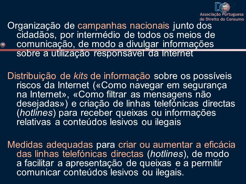 Organização de campanhas nacionais junto dos cidadãos, por intermédio de todos os meios de comunicação, de modo a divulgar informações sobre a utiliza