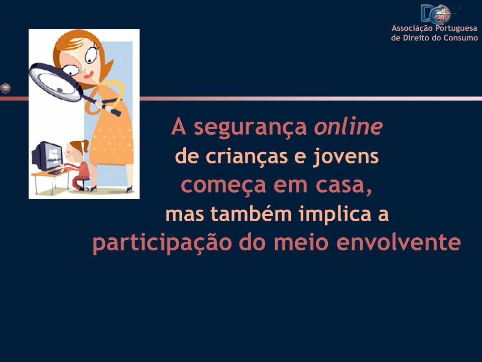 A segurança online de crianças e jovens começa em casa, mas também implica a participação do meio envolvente