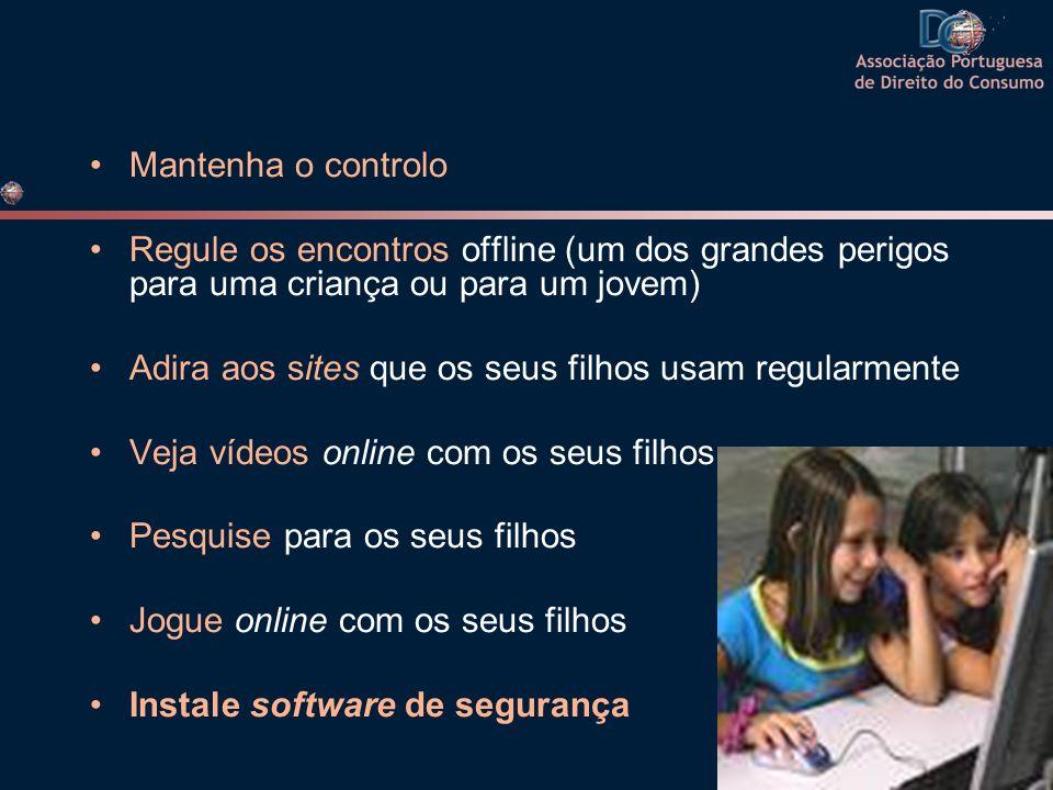 Mantenha o controlo Regule os encontros offline (um dos grandes perigos para uma criança ou para um jovem) Adira aos sites que os seus filhos usam reg